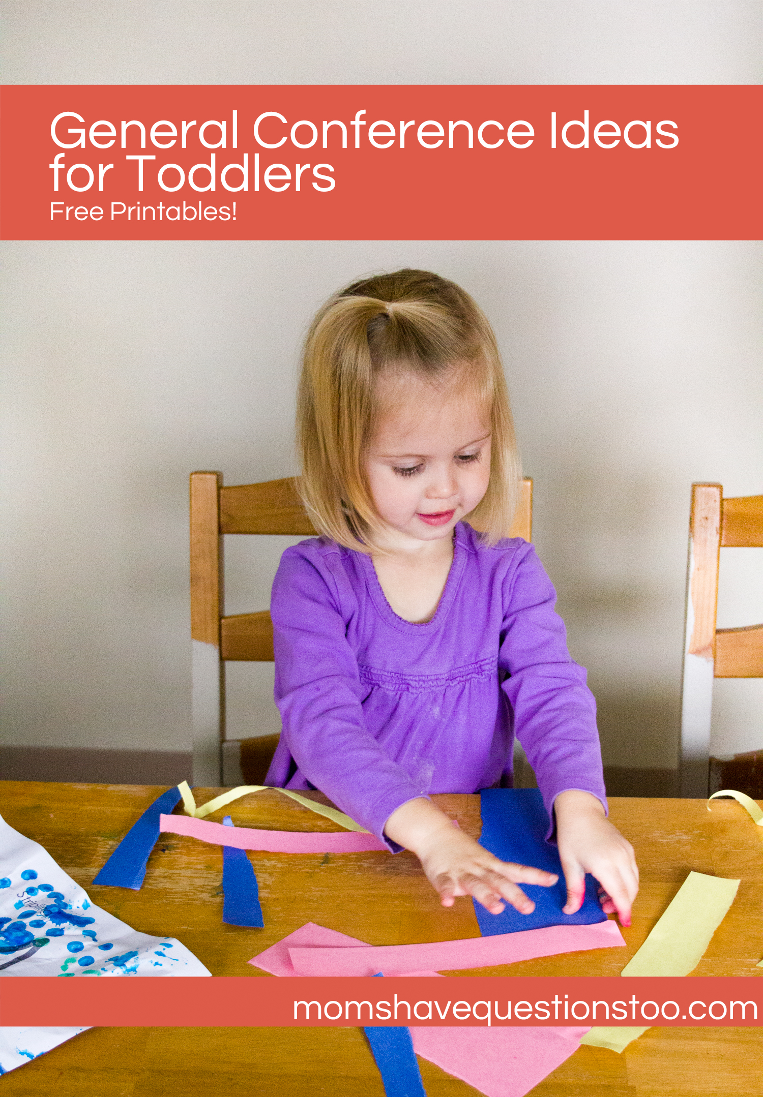 Moms Have Questions Too General Conference Activities for Toddlers