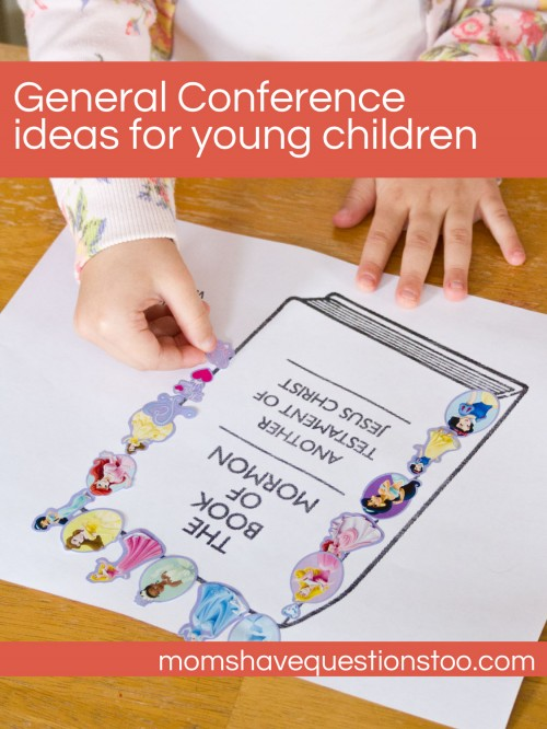 Moms Have Questions Too General Conference Activity Ideas for Young Children