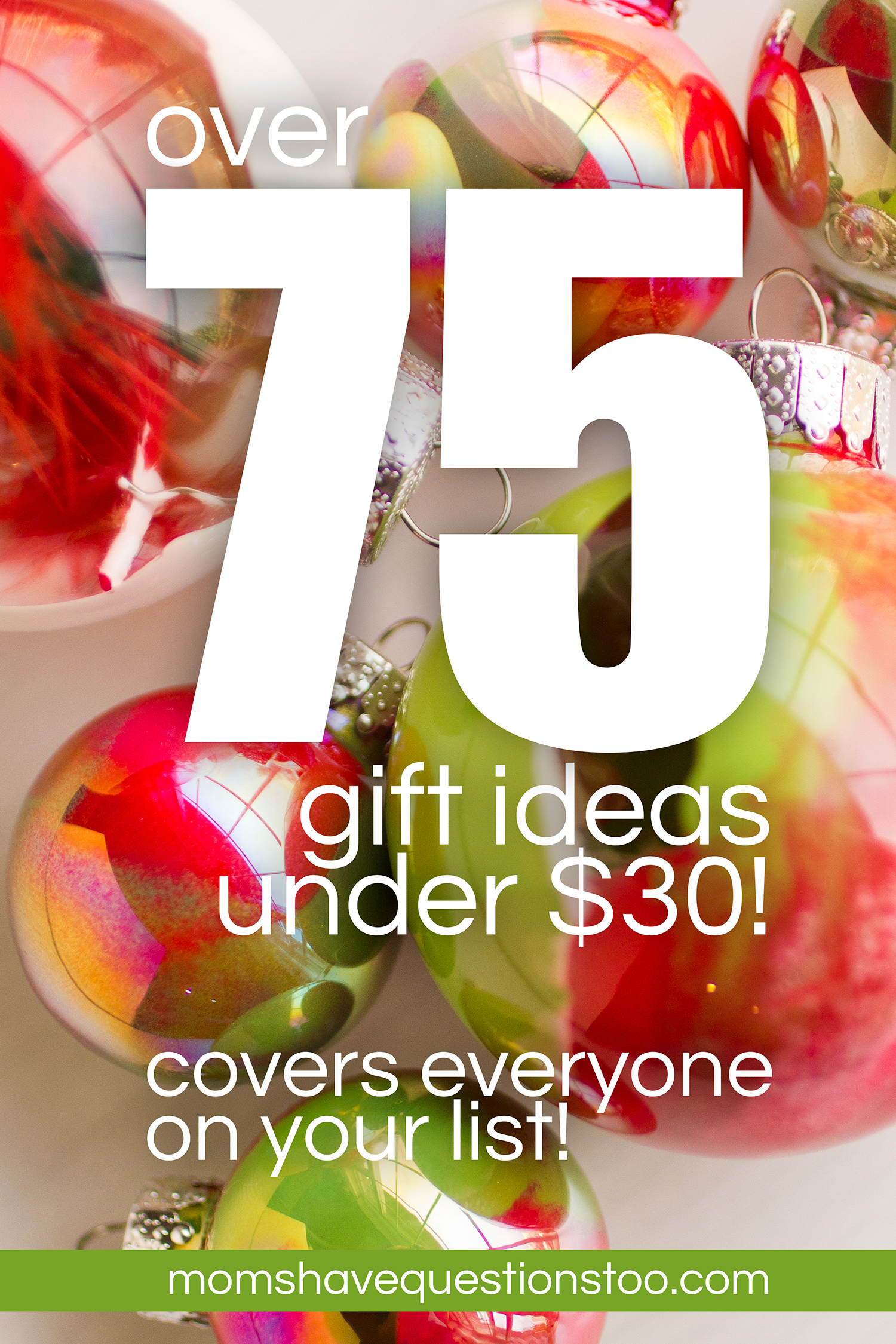 Over 75 Gift Ideas Under $30! - Moms Have Questions Too