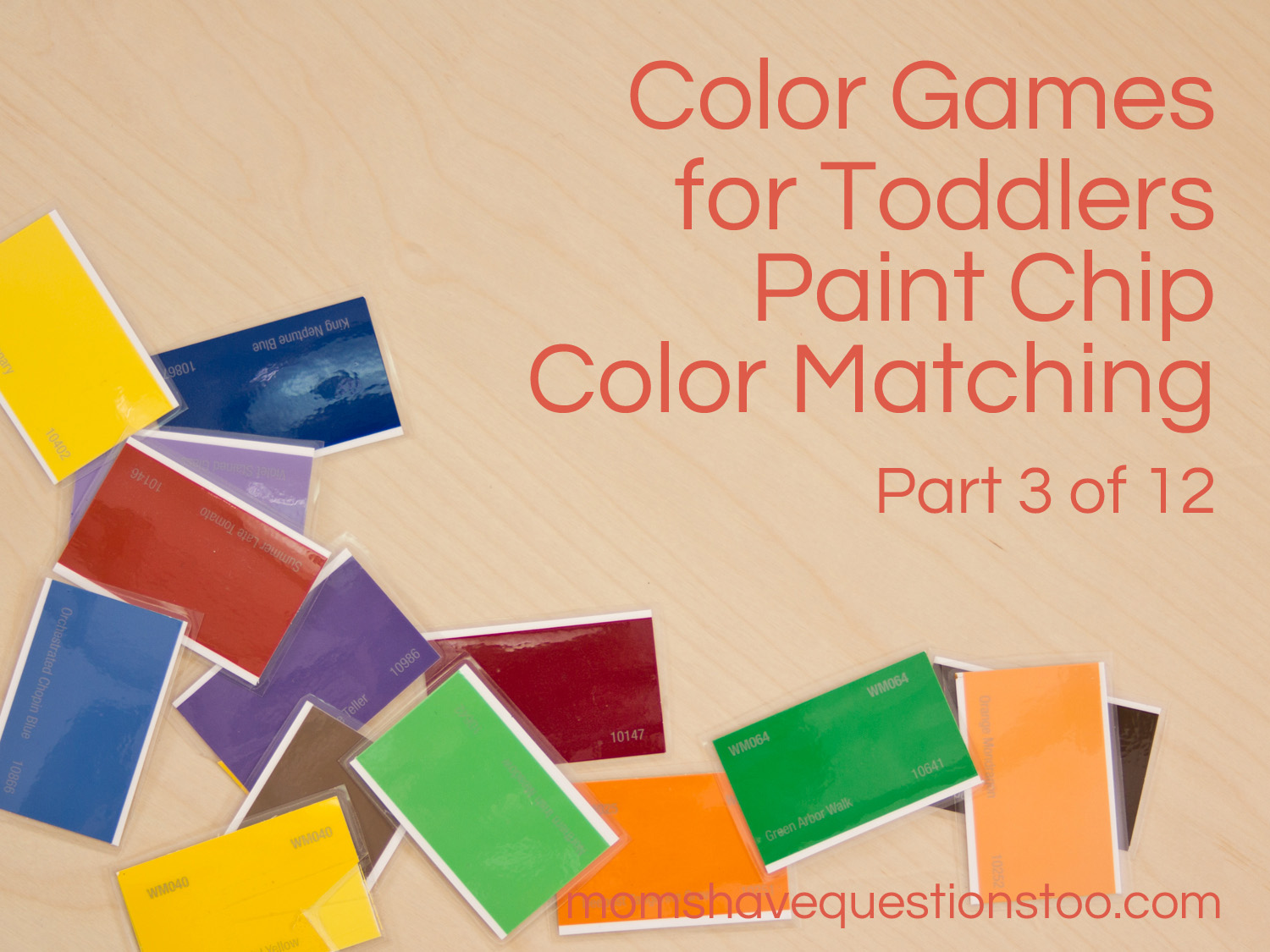 Color Games for Toddlers Part 3 - Paint Chip Matching - Moms Have ...