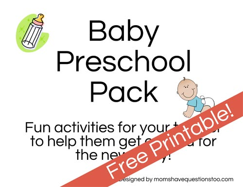 Baby Preschool Pack -- Moms Have Questions Too