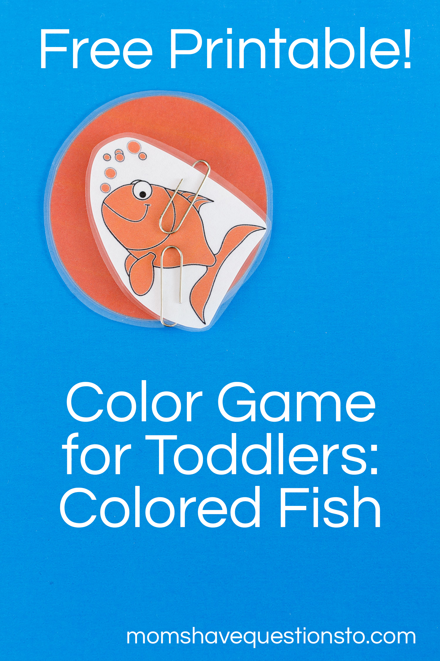 Free Printable! Color Games for Toddlers Part 4 - Colored Fishies - Moms Have Questions Too