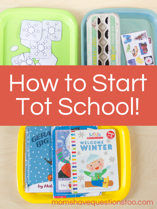 How to Start Tot School -- Moms Have Questions Too