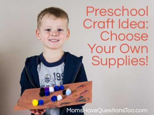 Preschool Craft Idea - Choose Your Own Supplies -- Moms Have Questions Too