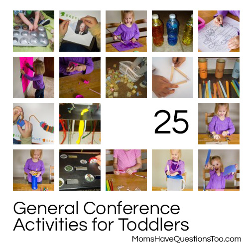 25 General Conference Activities for Toddlers -- Moms Have Questions Too