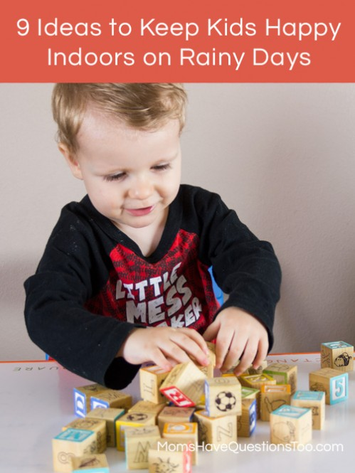 9 Ideas to Keep Kids Happy Indoors on a Rainy Day - Moms Have Questions Too