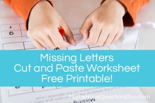 Missing Letters Cut And Paste Activity For Preschool - Moms Have Questions  Too