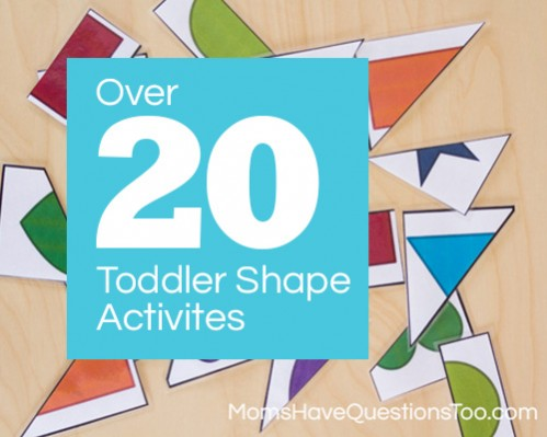 Over 20 Toddler Shape Activities www.momshavequestionstoo.com