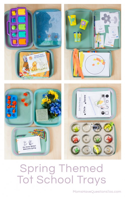 Spring Tot School Trays - Moms Have Questions Too