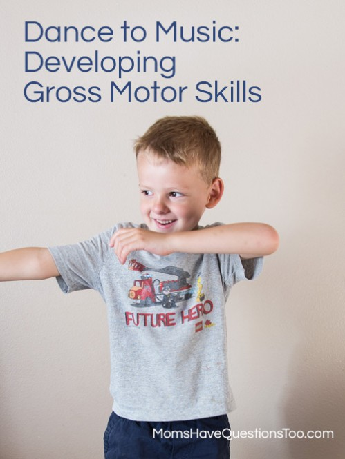 Dance to Music - Developing Gross Motor Skills for Toddlers and Preschoolers - Moms Have Questions Too