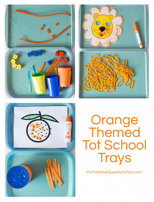 Orange Themed Tot School Trays - Moms Have Questions Too