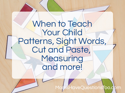 When to Teach Patterns Sight Words and More! Moms Have Questions Too