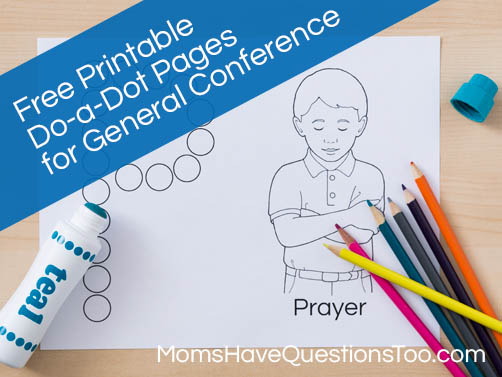 General Conference Do a Dot Pages - Moms Have Questions Too