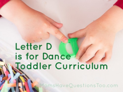 D is for Dance Toddler School Ideas - Fun theme that incorporates dance and music so it's fun for boys and girls - Moms Have Questions Too