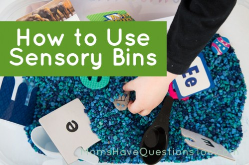 How to Use Sensory Bins - Moms Have Questions Too