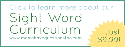 Learn more about the sight word curriculum from Moms Have Questions Too